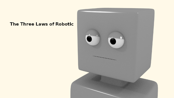Laws of Robotic